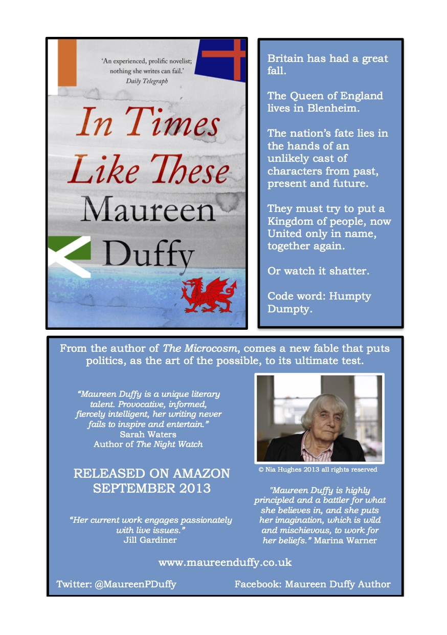 Maureen Duffy's latest novel, In Times like These, is released on Amazon, September 2013